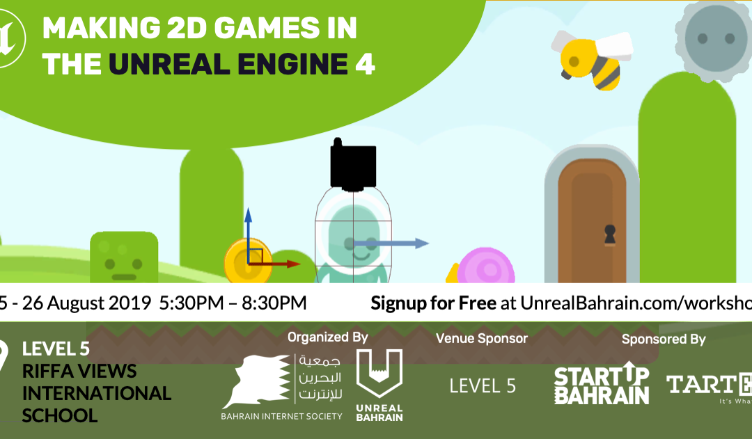 Making 2D Games In The Unreal Engine 4 Workshop | Unreal Bahrain